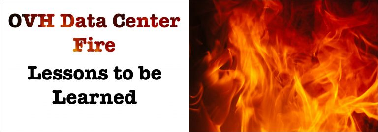Read more about the article Lessons to be learned from OVH Data-Center Fire