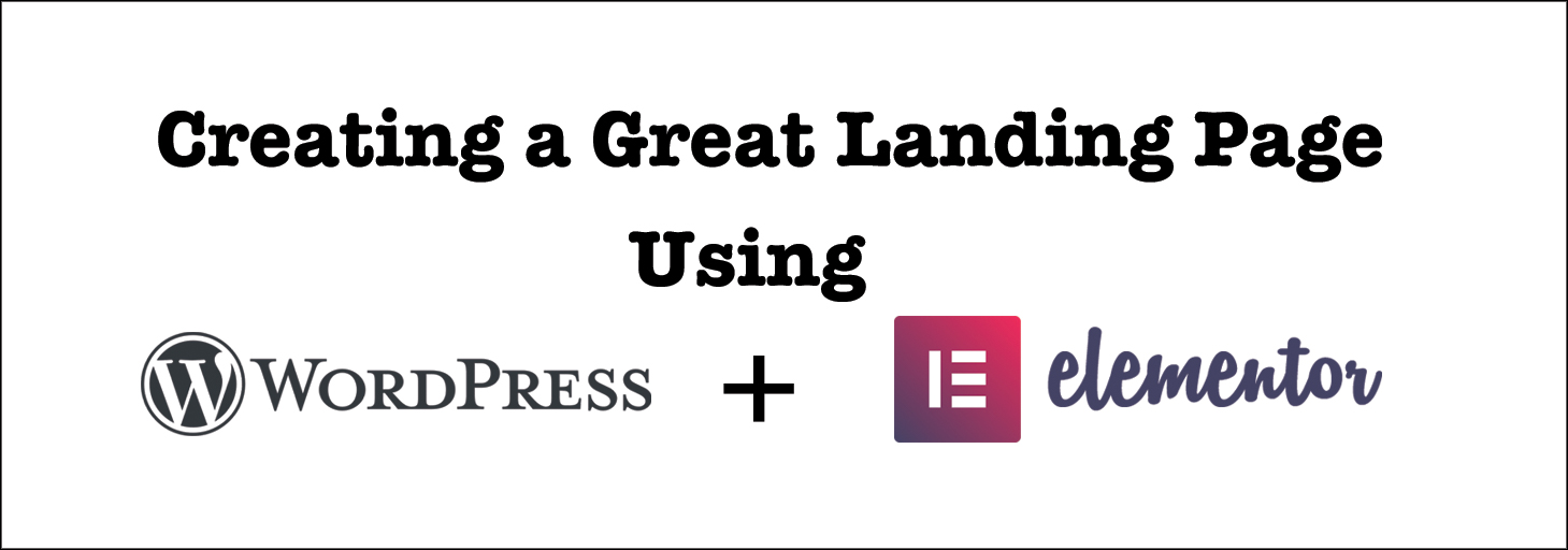 Read more about the article How to create a great landing page in WordPress with Elementor for free