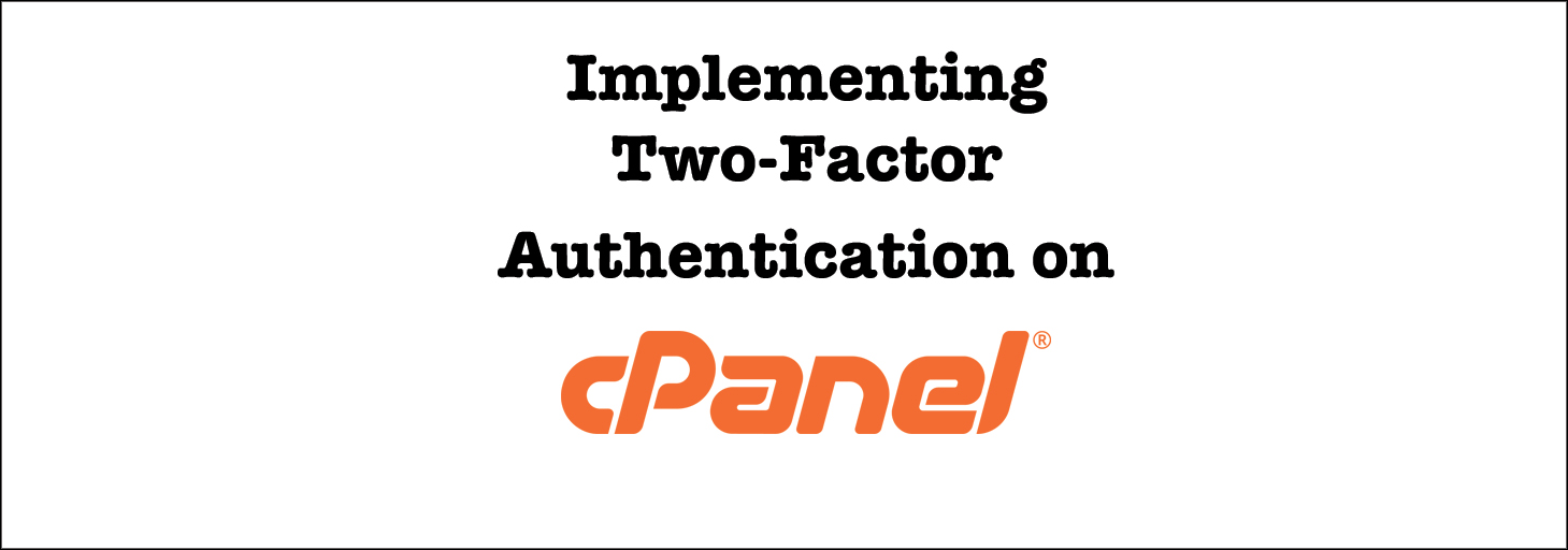 Read more about the article Enable Two-Factor Authentication for a cPanel Account